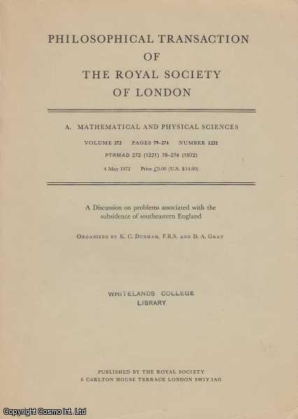 A Discussion on Problems Associated with The Subsidence of Southeastern England., K.C. Dunham & D.A. Gray (Editors)