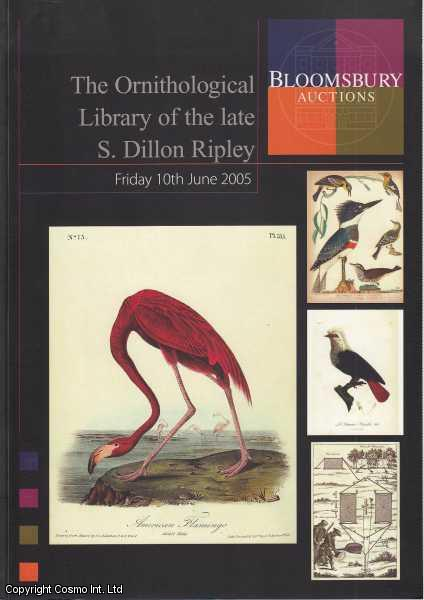 Catalogue of The Ornithological Library of The Late S. Dillon Ripley. Sale 528. Bloomsbury Auctions. Friday 10th June 2005., ---.
