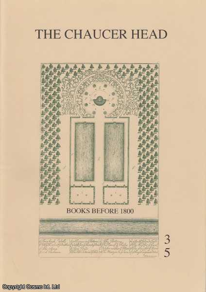 The Chaucer Head, Books Before 1800. Catalogue 35., ---.