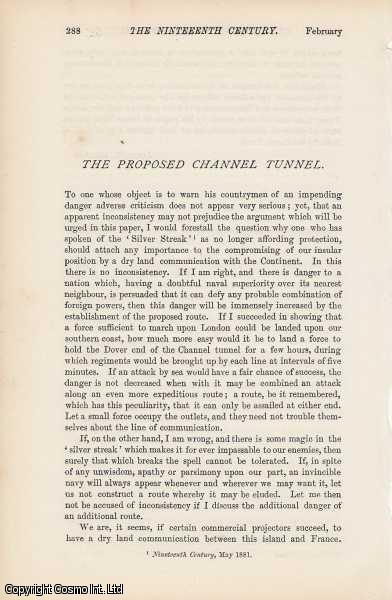 The Proposed Channel Tunnel. 1882. A collection of 14 interesting articles, all bar one published in 1882, chiefly concerned with objections and concerns with the scientific, economic, social, and military risks attached to the project., Edward Plunkett (16th Baron Dunsany); Frederick Beaumont; Goldwin Smith; John Fowler; James Knowles; J.L.A. Simmons; W.C. Keppel; E.B. Hamley; Joseph Reinach.