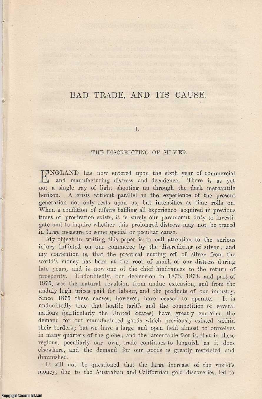 Bad Trade, and Its Cause, i. The Discrediting of Silver; ii. The Eastern Trade and the Precious Metals., Williamson; R.H. Patterson, Stephen