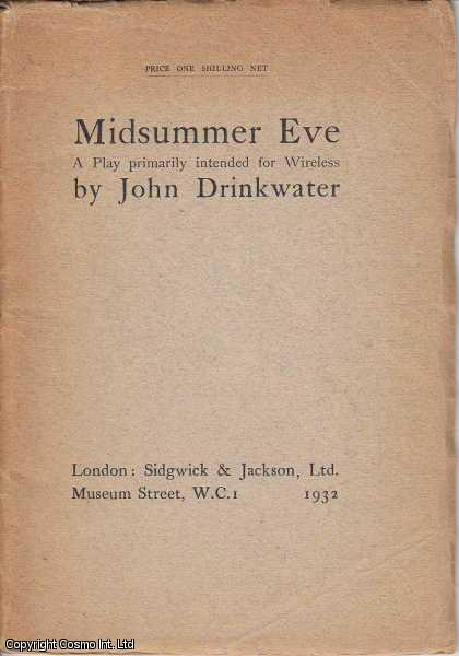 Midsummer Eve. A Play primarily intended for Wireless., Drinkwater, John