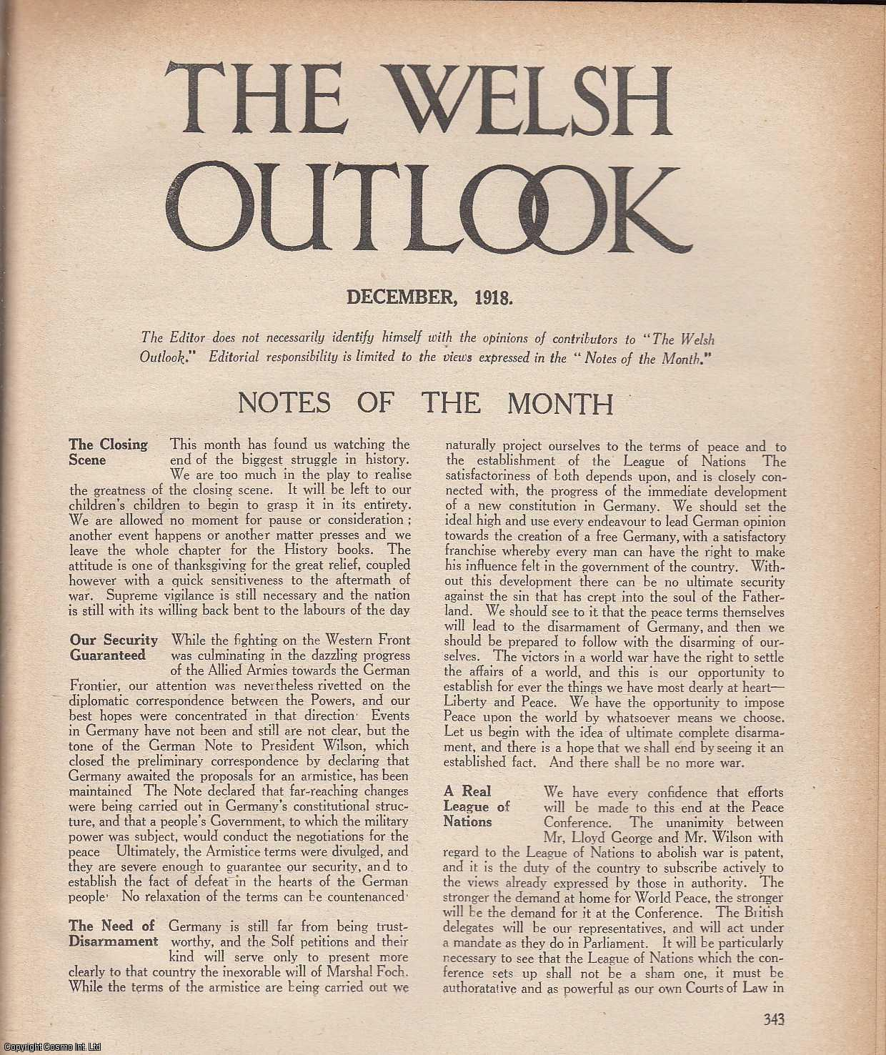The Welsh Outlook. A Monthly Journal of National Social Progress. December, 1918. Contains; Welsh Politics - A Survey by a Welsh Nationalist; Democracy or Dictator? by Frederick J. Mathais; The Development of Rural Industries by O.T. Jones; Martha Lewis by H.M.V., Thomas Jones (Editor)