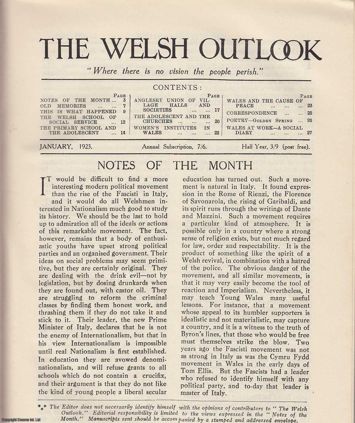 The Welsh Outlook. A Monthly Journal of National Social Progress. January, 1923. Contains; The Welsh School of Social Service by G.A. Edwards; The Primary School and The Adolescent by Evan T. Davis; Anglesey Union of Village Halls and Societies by Emily Matthews; The Adolescent and The Churches by Jenkin James; Women's Institutes in Wales by Lily Lumley; Wales and The Cause of Peace by T. Huws Davies; Wales at Work - A Social Diary., Thomas Jones (Editor)