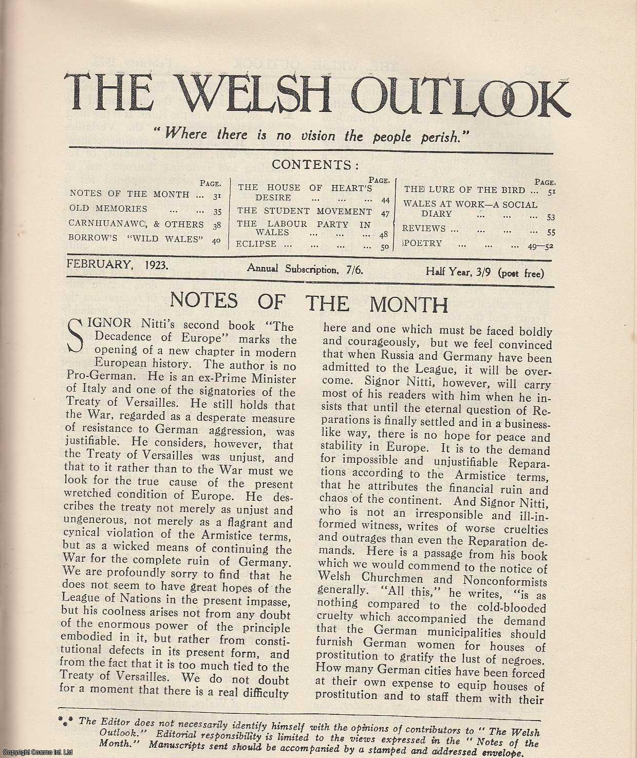 The Welsh Outlook. A Monthly Journal of National Social Progress. February, 1923. Contains; Carnhuanawc, and Others by Professor T. Gwynn Jones; Borrow's Wild Wales by Professor H. Wright; The House of Heart's Desire by Hon. R. Erkskine; The Student Christian Movement by Rev. Dr. Owen Prys; The Labour Party in Wales by Emrys Hughes; Eclipse by Trefor Llwyd; The Lure of The Bird by Rev. J.T. Lewis; Wales at Work - A Social Diary., Thomas Jones (Editor)