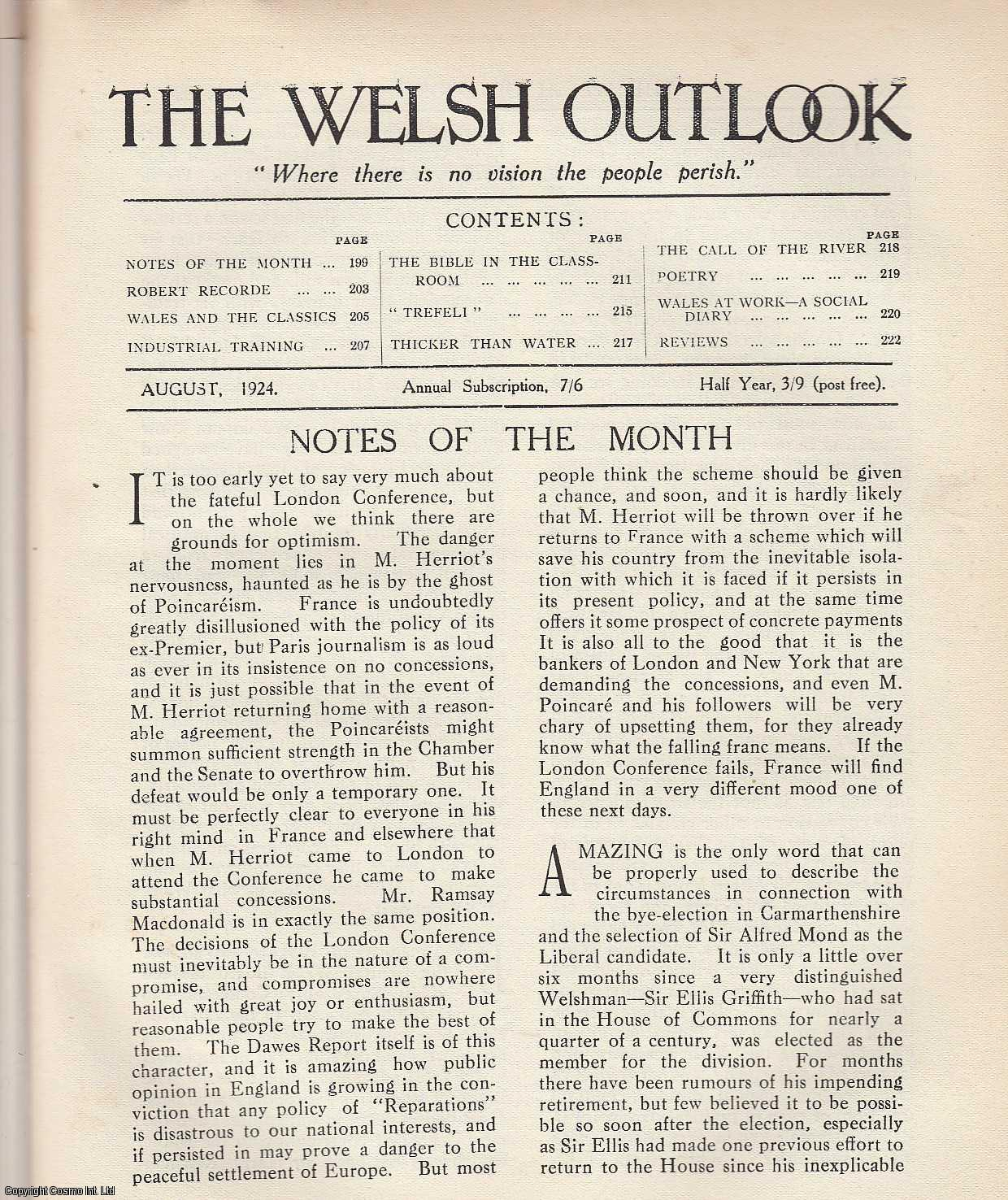 The Welsh Outlook. A Monthly Journal of National Social Progress. August, 1924. Contains; Robert Recorde by Evelyn Lewes; Wales and The Classics; Industrial Training by William King; The Bible in The Classroom by Arthur G. Lucas; Trefeli by E. Roland Williams; Thicker Than Water by Morgan Watcyn-Williams; The Call of The River by Ellen A.C. Lloyd-Williams; Wales at Work - A Diary of Things Said and Done., Thomas Jones (Editor)