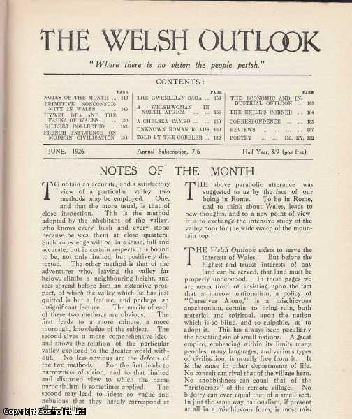 THOMAS JONES (EDITOR) - The Welsh Outlook. A Monthly Journal of National Social Progress. June, 1926. Contains; Primitive Nonconformity in Wales by Donald Attwater; Hywel Dda and The Fauna of Wales by Colin Matheson; Gilbert Collected by J.O. Francis; French Influence on Modern Civilisation by Ieuan T. Hughes; The Gwenllian Saga by A. Grace Roberts; A Welshwoman in North Africa by Bessie Jones; A Chelsea Cameo: The Record of a Chance Encounter by A. Geraint Goodwin; Unknown Roman Roads: Wales Rich in Remains by Tudor A. Morgan; Told by The Cobbler by R. Lloyd Hughes; The Economic & Industrial Outlook by W. Tudor Davies; The Exile's Corner: Notes from Australia. An original article from the Welsh Outlook magazine, 1926.