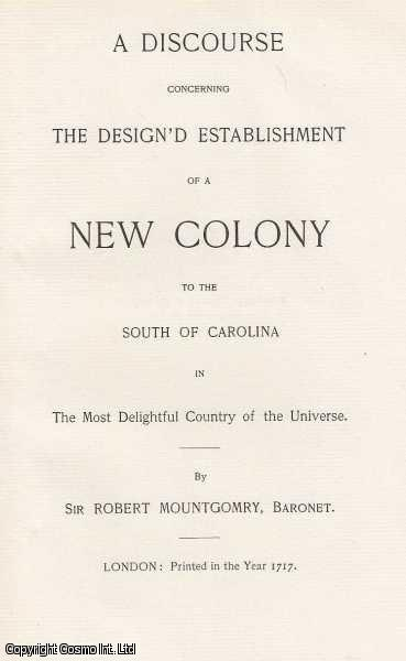 A Discourse concerning the Design'd Establishment of a New Colony, Mountgomry, Sir Robert