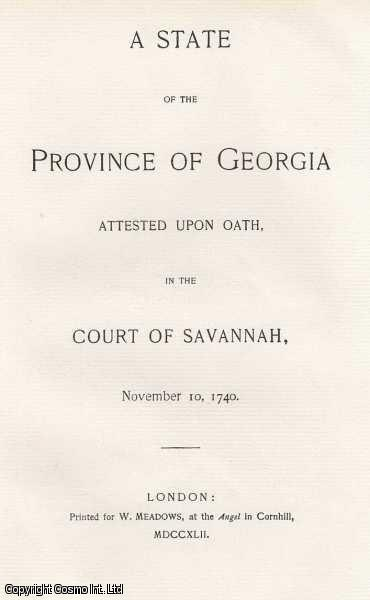 A State of the Province of Georgia attested upon oath, in the Court of Savannah, November 10, 1740, ---.