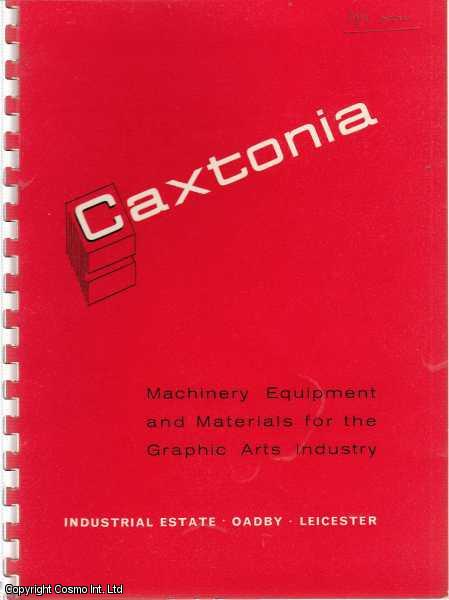 Caxtonia Ltd. Machinery, Equipment and Materials for the Graphic Arts Industry. Catalogue and Price List 1965., ---.