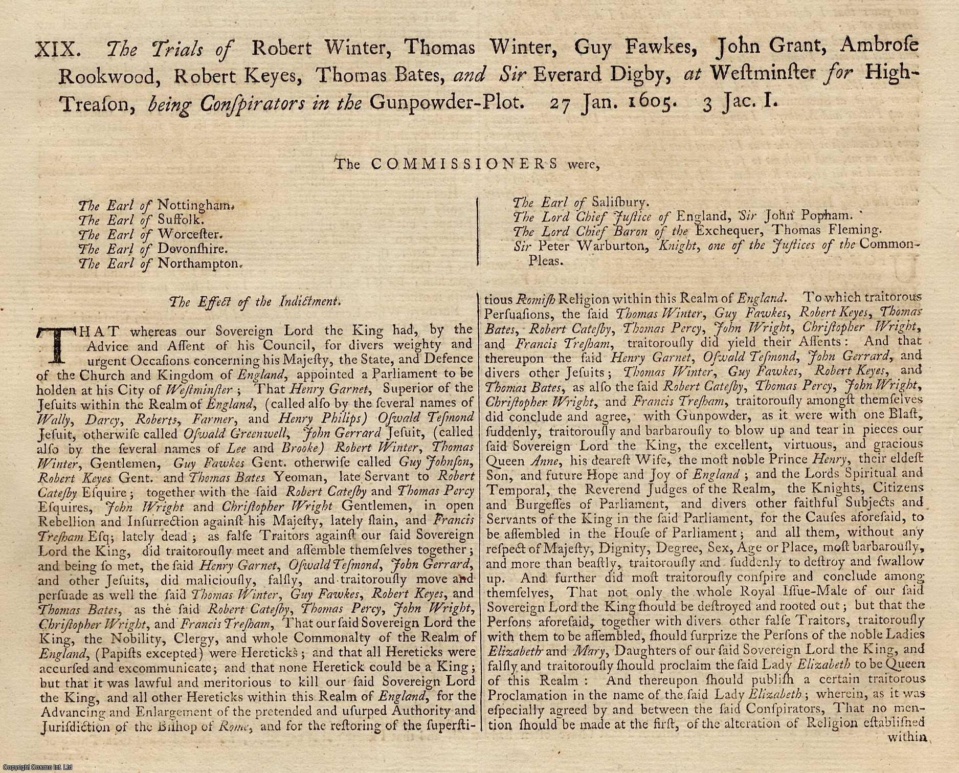 GUNPOWDER PLOT.  The Trials of Robert Winter, Thomas Winter, Guy Fawkes, John Grant, Ambrose Rookwood, Robert Keyes, Thomas Bates & Sir Everard Digby, at Westmister for High Treason, being Conspirators in the Gunpowder Plot, 27 January, 1605. TOGETHER WITH The Trial of Henry Garnet, Superior of the Jesuits in England, at the Guild Hall of London, for High Treason, being a Conspirator in the Gunpowder Plot, 28 March 1606., [Trial].