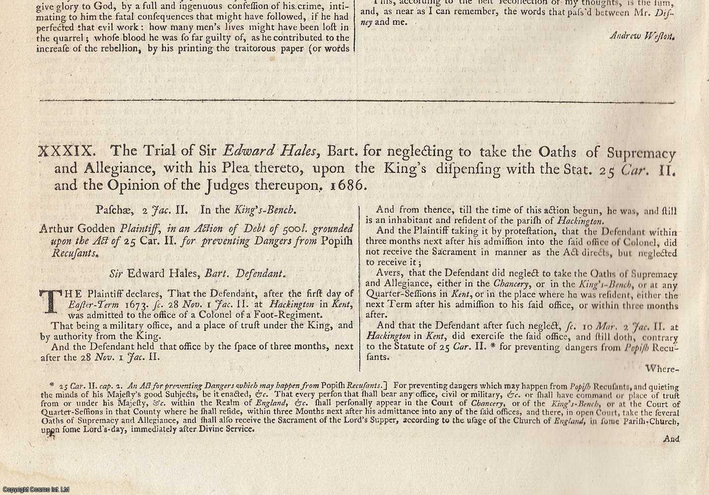 GLORIOUS REVOLUTION.  The Trial of Sir Edward Hales, Bart. For neglecting to take the Oaths of Supremacy and Allegiance, with his Plea thereto, upon the King's dispensing with the Stat. 25 Car. II and the Opinion of the Judges thereupon, 1686., [Trial].