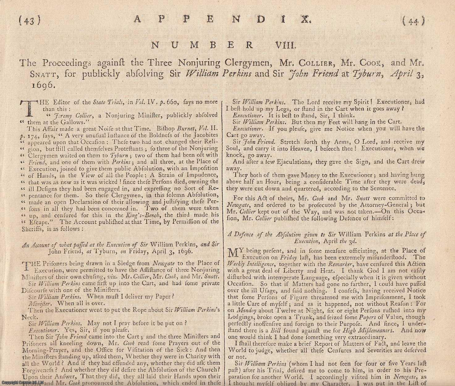 THE NONJURING SCHISM.  The Proceedings against the Three Nonjuring Clergymen, Mr. Collier, Mr. Cook, and Mr. Snatt, for publickly absolving Sir William Perkins and Sir John Friend at Tyburn, April 3, 1696., [Trial].