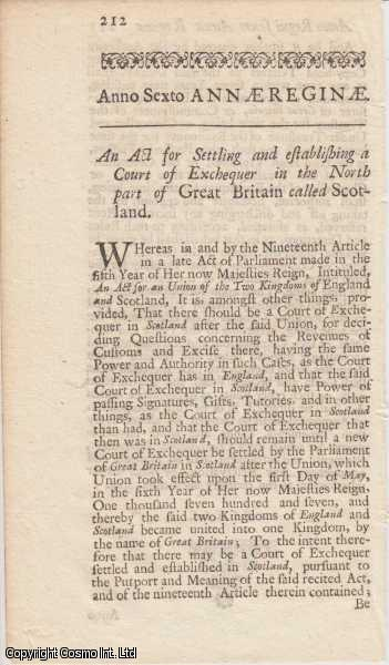 EXCHEQUER COURT (SCOTLAND) ACT 1707 c. 26.  An Act for Settling and establishing a Court of Exchequer in the North part of Great Britain called Scotland., Queen Anne