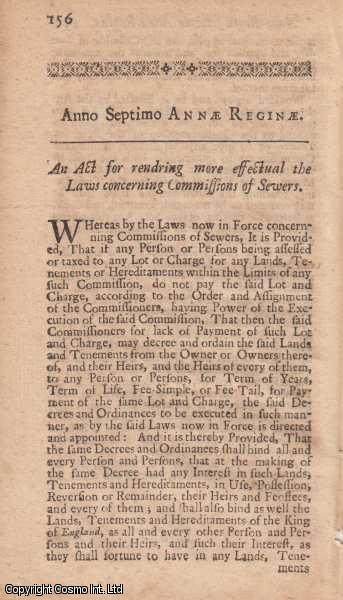 COMMISSIONS OF SEWERS ACT 1708 c. 10.  An Act for rendering more effectual the Laws concerning Commissions of Sewers., Queen Anne