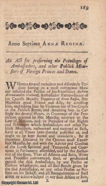 DIPLOMATIC PRIVILEGES ACT 1708 c. 12.  An Act for preserving the Privileges of Ambassadors, and other Publick Ministers of Foreign Princes and States., Queen Anne