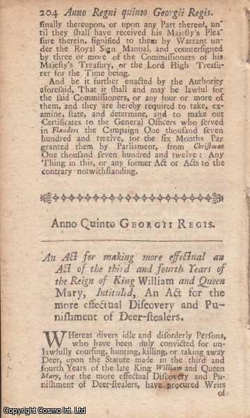DEER STEALERS ACT 1718 c. 15.  An Act for making more effectual an Act of the third and fourth Years of the Reign of King William and Queen Mary, Intituled, An Act for the more effectual Discovery and Punishment of Deer stealers., George I