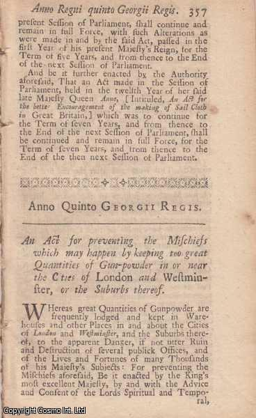 KEEPING OF GUNPOWDER ACT 1718 c. 26.  An Act for preventing the Mischiefs which may happen by keeping two great Quantities of Gunpowder in or near the Cities of London and Westminster, or the Suburbs thereof., George I