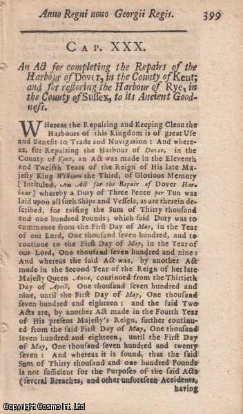DOVER HARBOUR ACT 1722 c. 30.  An Act for completing the Repairs of the Harbour of Dover, in the County of Kent; and for restoring the Harbour of Rye, in the County of Sussex, to its Ancient Goodness., George I