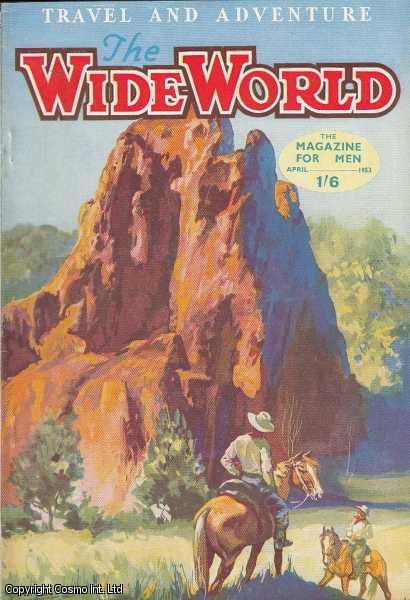 The Wide World Magazine, Vol 111, No 658, April 1953., Victor Pitt-Kethley (Editor)