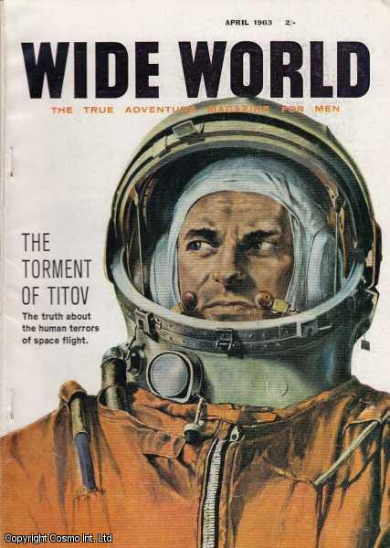 VICTOR PITT-KETHLEY (EDITOR) - The Wide World Magazine, Vol 130, No 775, April 1963.