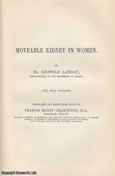 Moveable Kidney in Women., Landau (Translated & Edited with Notes by Dr. F.H. Champneys), Dr. Leopold