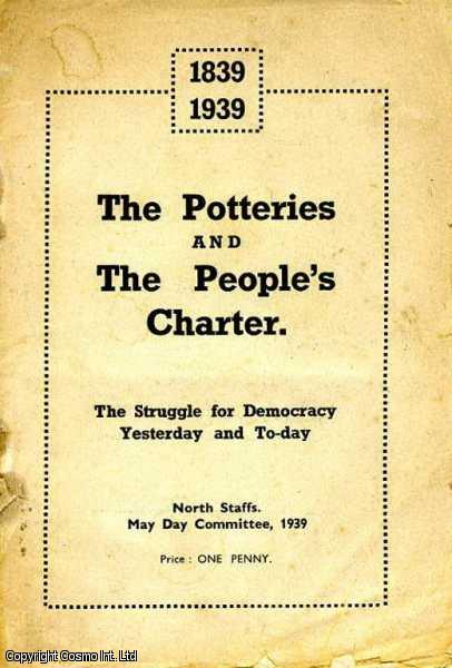 [CHARTISM] 1839-1939. The Potteries and the People's Charter. The Struggle for Democracy Yesterday and Today., Stephen Swingler, Harold Davies & J.C.Daniels