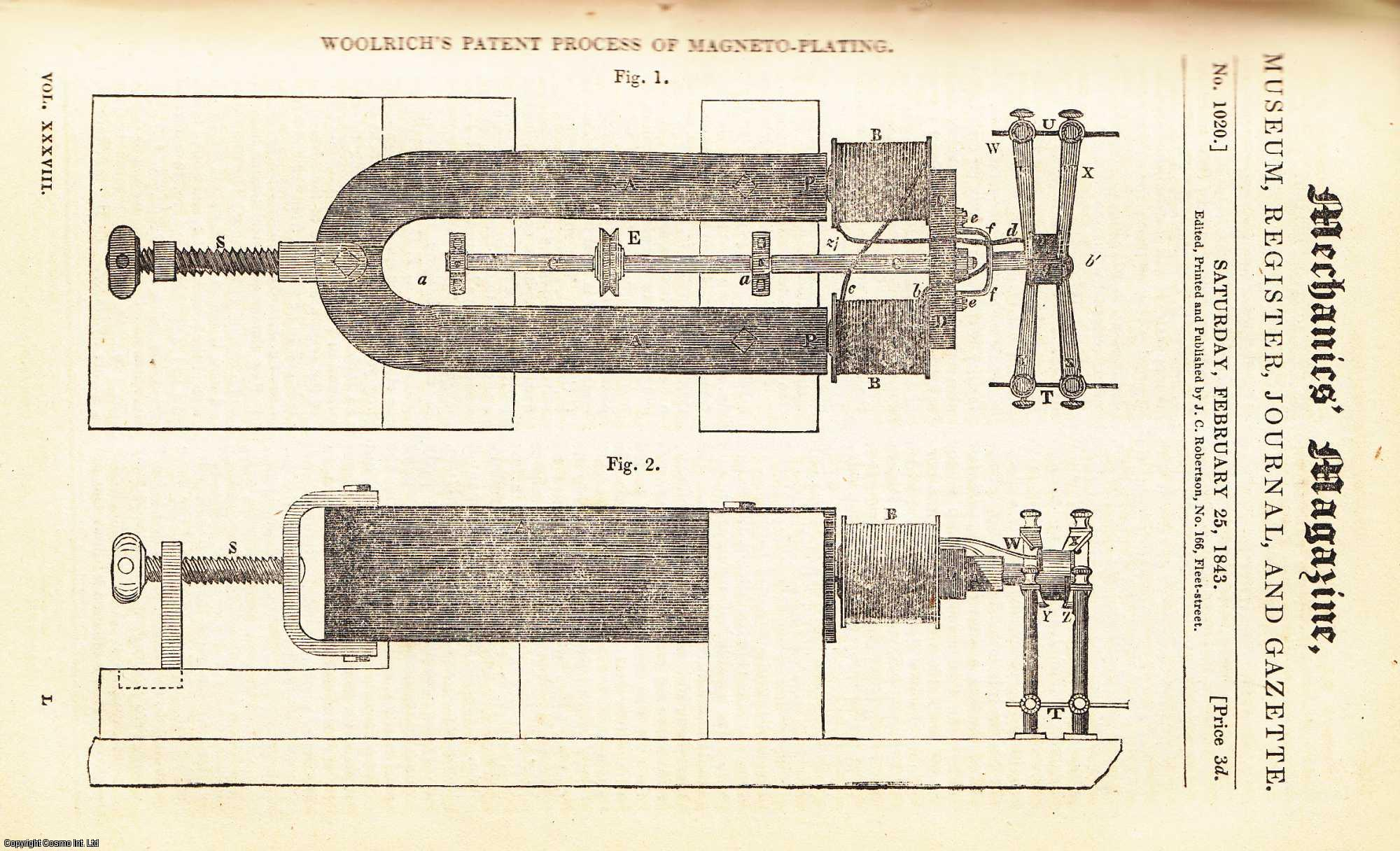 --- - Woolrich's Patent Process Of Magneto-Plating; Jeffery's Cement - Imitation Caoutchouc, ETC; Horse-Power Of High And Low Pressure Engines; Scientific Necrology For 1842; The Prince Albert Steamer, etc. Mechanics Magazine, Museum, Register, Journal and Gazette. Issue No. 1020. A complete rare weekly issue of the Mechanics' Magazine, 1843.