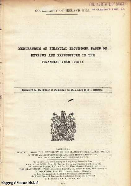 Memorandum on Financial Provisions, based on Revenue & Expenditure in the Financial Year 1913-14., Irish Finance.