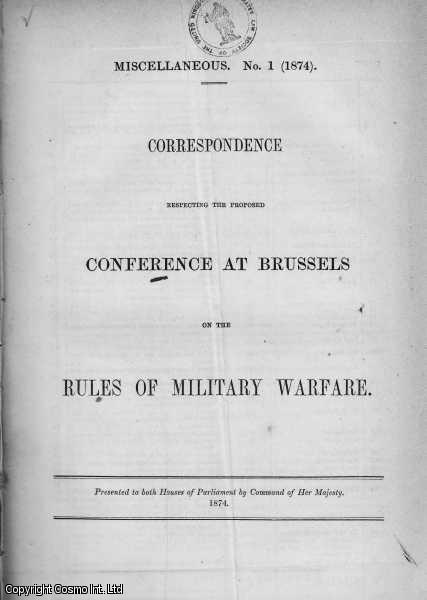 Correspondence respecting the proposed Conference at Brussels on the Rules of Military Warfare. Part 1 & Part 2., [Blue Book].