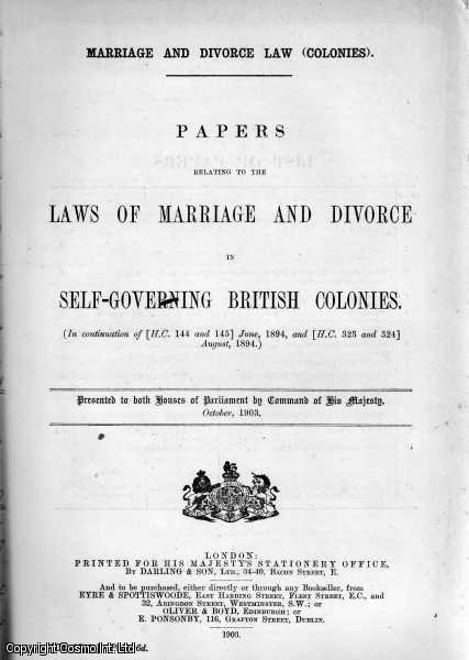 MARRIAGE AND DIVORCE LAW (COLONIES). Papers relating to the Laws of Marriage and Divorce in Self -governing British Colonies. Cd. 1785., ---.