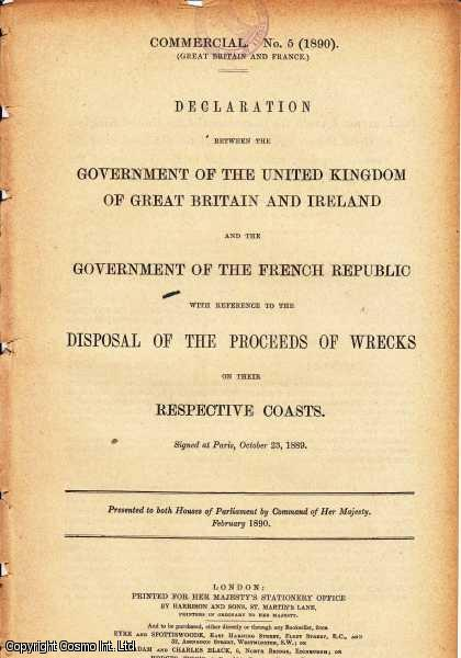 Declaration between the Government of the United Kingdom of Great Britain and Ireland and the Government of the French Republic with reference to the Disposal of the Proceeds of Wrecks on their respective Coasts. C.5909., [Blue Book].