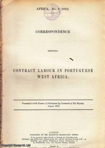 AFRICA. Correspondence respecting Contract Labour in Portuguese West Africa. WITH Further Correspondence... Cd. 6322 & 6607., [Blue Book Report].