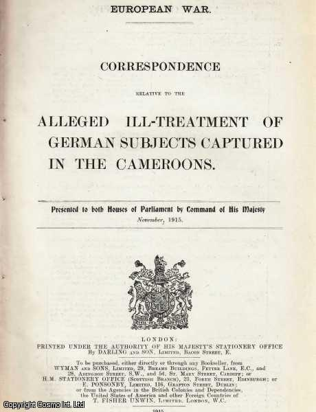 GREAT WAR. Correspondence relative to the Alleged Ill-Treatment of German Subjects Captured in The Cameroons. European War. Cd. 7974.