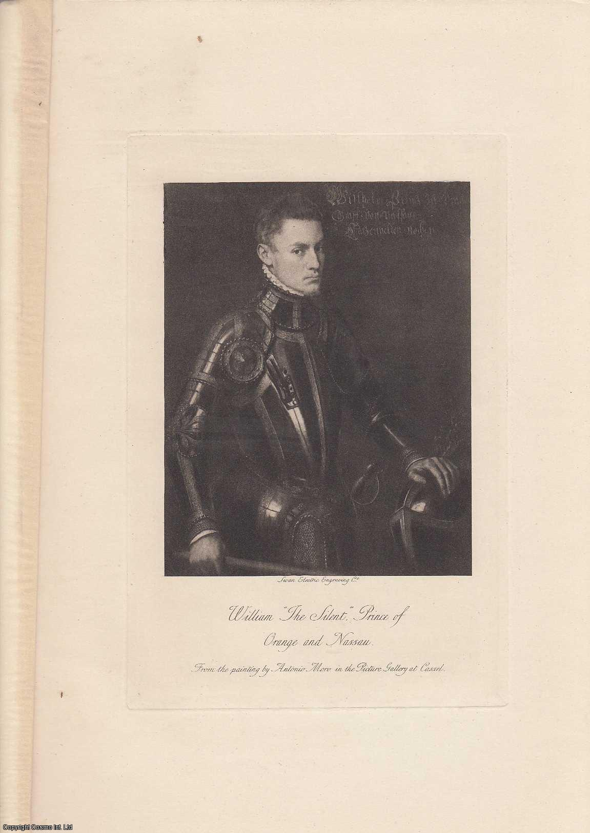 PORTRAIT. William The Silent, Prince of Orange and Nassau.  From the painting by Antonio Moro., ---.