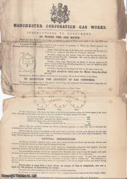 Manchester Corporation Gas Works. Instructions to Consumers to Water the Gas Meter. With List of Gas Tubers, authorised by the Gas Committee to Fit-Up Shops, Warehouses, etc., with Gas Tubing., ---