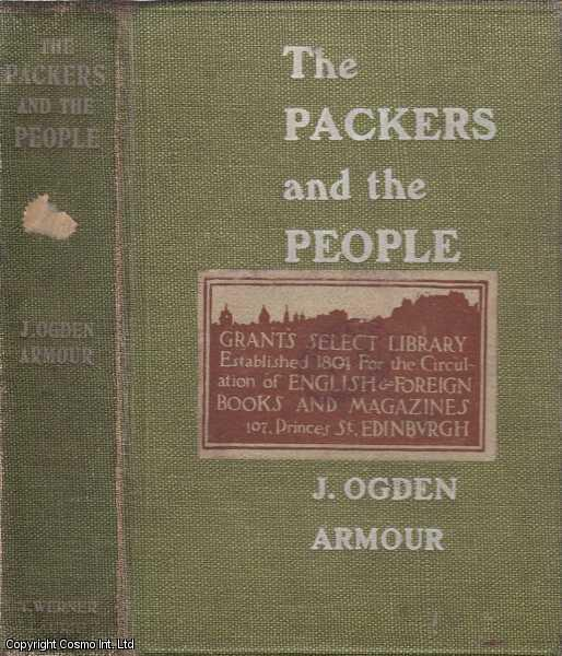 The Packers and The People., J. Ogden Armour (of the Armour Canning Company, Chicago)