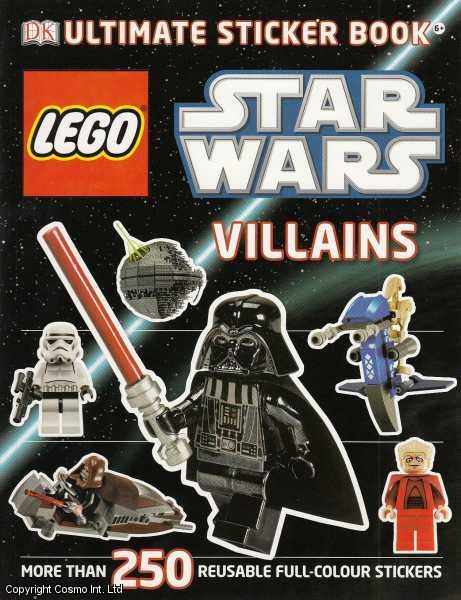 Lego. Star Wars Villains Ultimate Sticker Book. 250+ reusable full colour stickers., ---