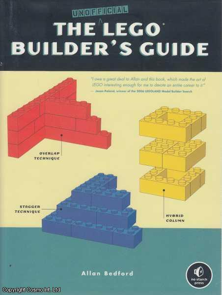 The Unofficial LEGO Builder's Guide., Bedford, Allan