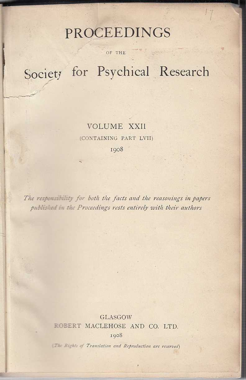 A Series of Concordant Automatisms. Proceedings of the Society for Psychical Research, Volume XXII, containing Parl LVII., Piddington, J.G.