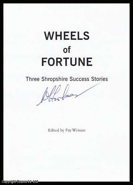 Wheels of Fortune. Three Shropshire Success Stories [The GroContinental Story, The W.J. Furber Car Dealers & Dismantlers Story, The L. Forrester Transport Story]., Frixon (Editor), Fay