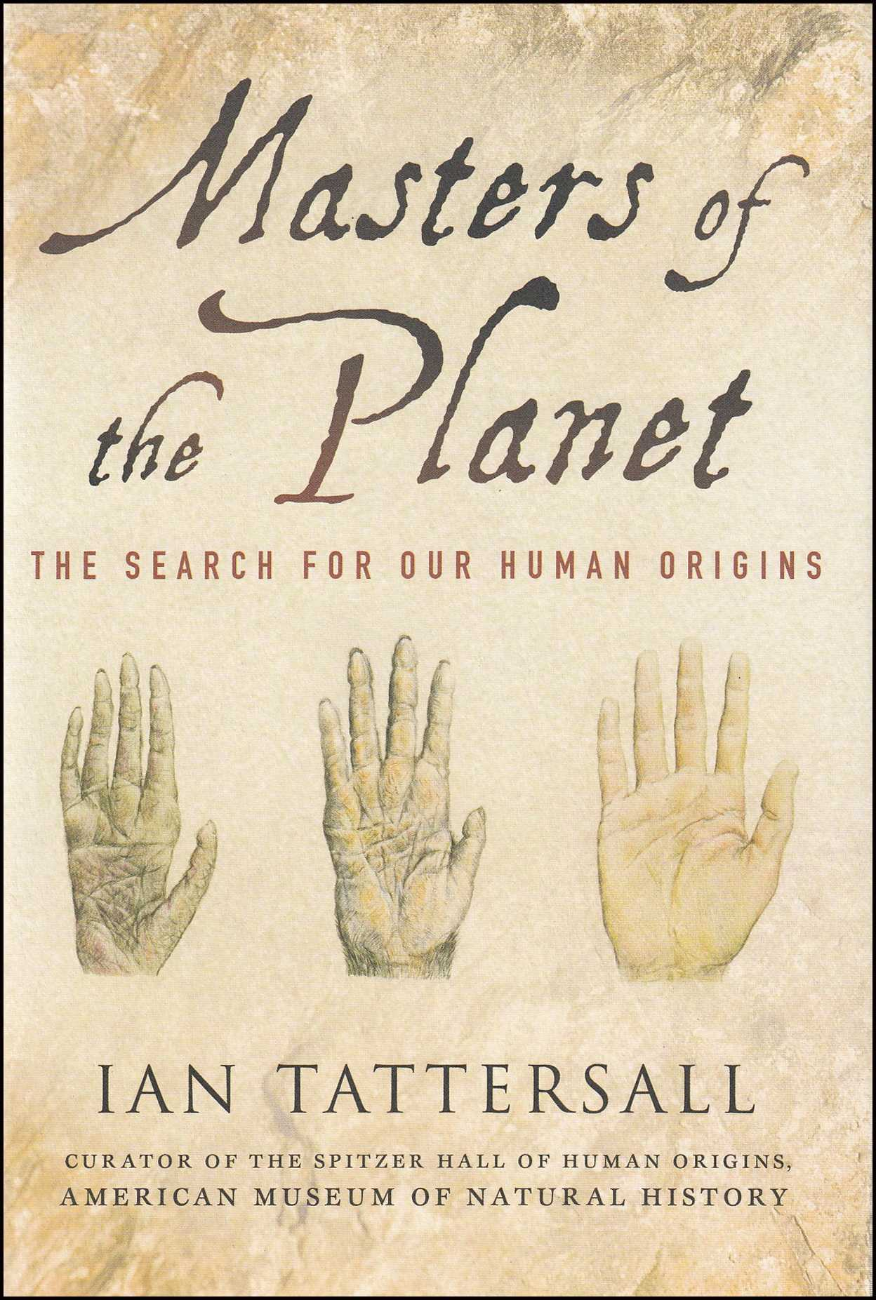 TATTERSALL, IAN - Masters of the Planet: The Search for Our Human Origins