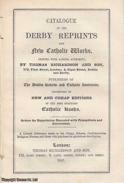 Catalogue of the Derby Reprints and New Catholic Works. Consisting of New and Cheap Editions of the Best Standard Catholic Books., Richardson, Thomas