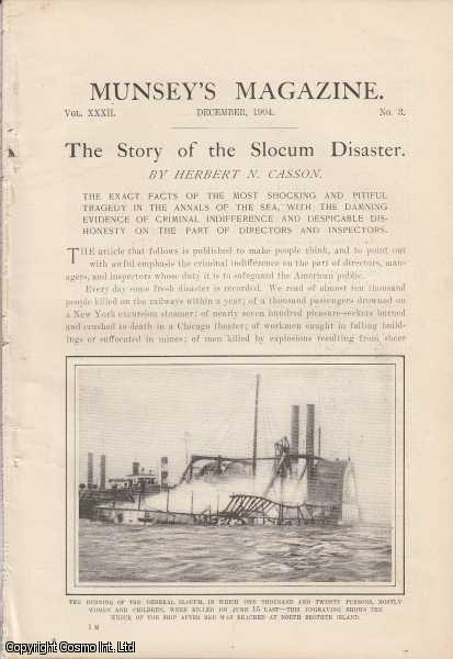 The Story of the Slocum Disaster. The exact facts of the most shocking and pitiful tragedy in the annals of the sea, with the damning evidence of criminal indifference and despicable dishonesty on the part of directors and inspectors., Casson, Herbert N.