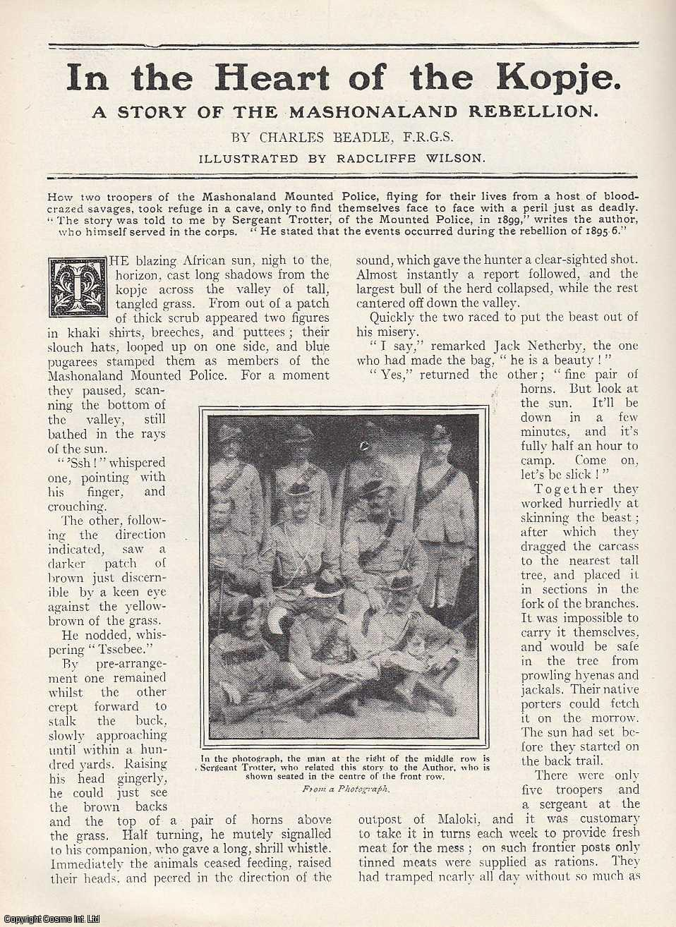 BEADLE, CHARLES - In The Heart of The Kopje. The story of two troopers of the Mashonaland Mounted Police, during the Rebellion of 1895-6. A rare original article from the Wide World Magazine, 1912.