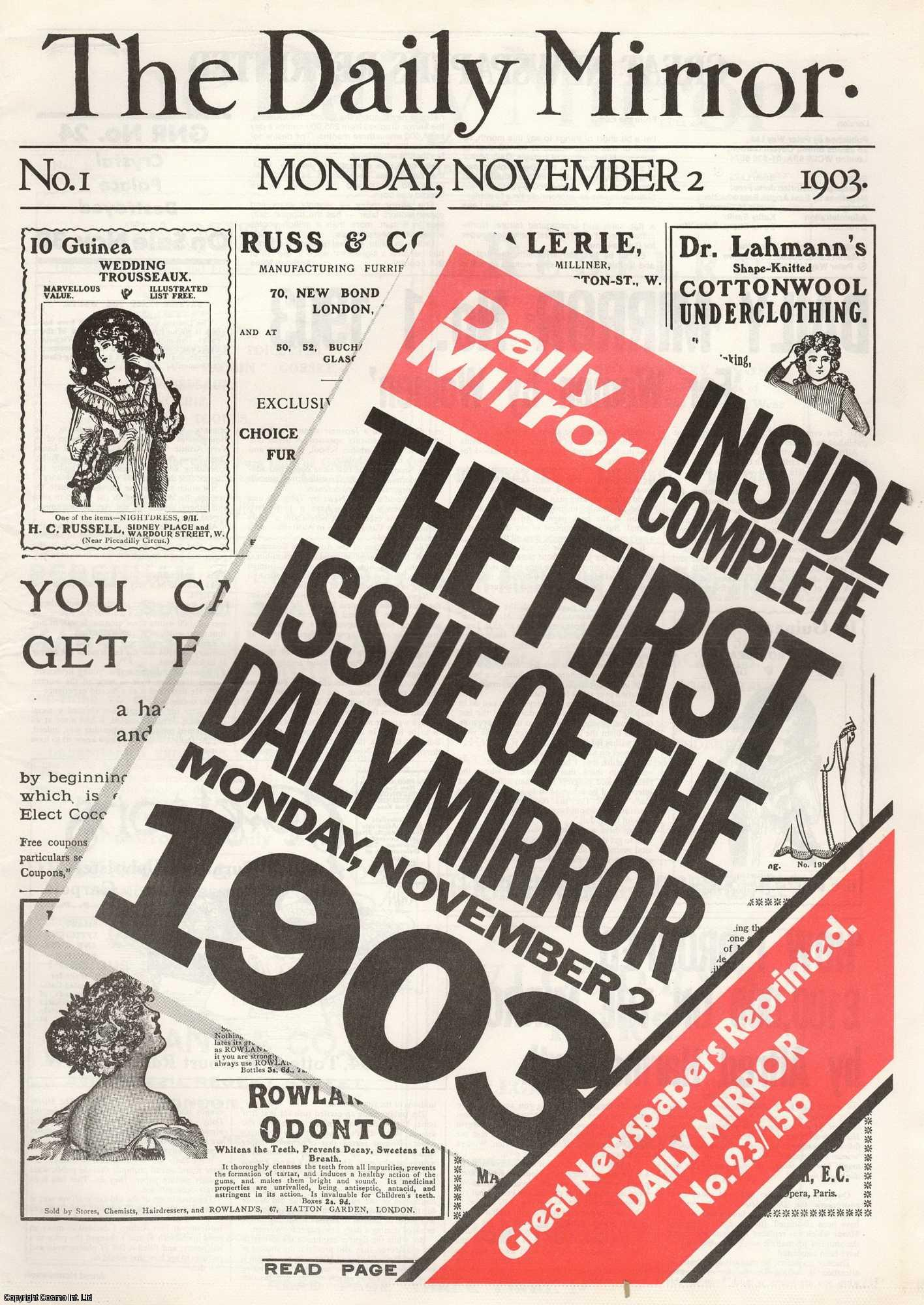 --- - The First Issue of The Daily Mirror. Monday, November 2nd, 1903. Great Newspapers Reprinted, Number 23.