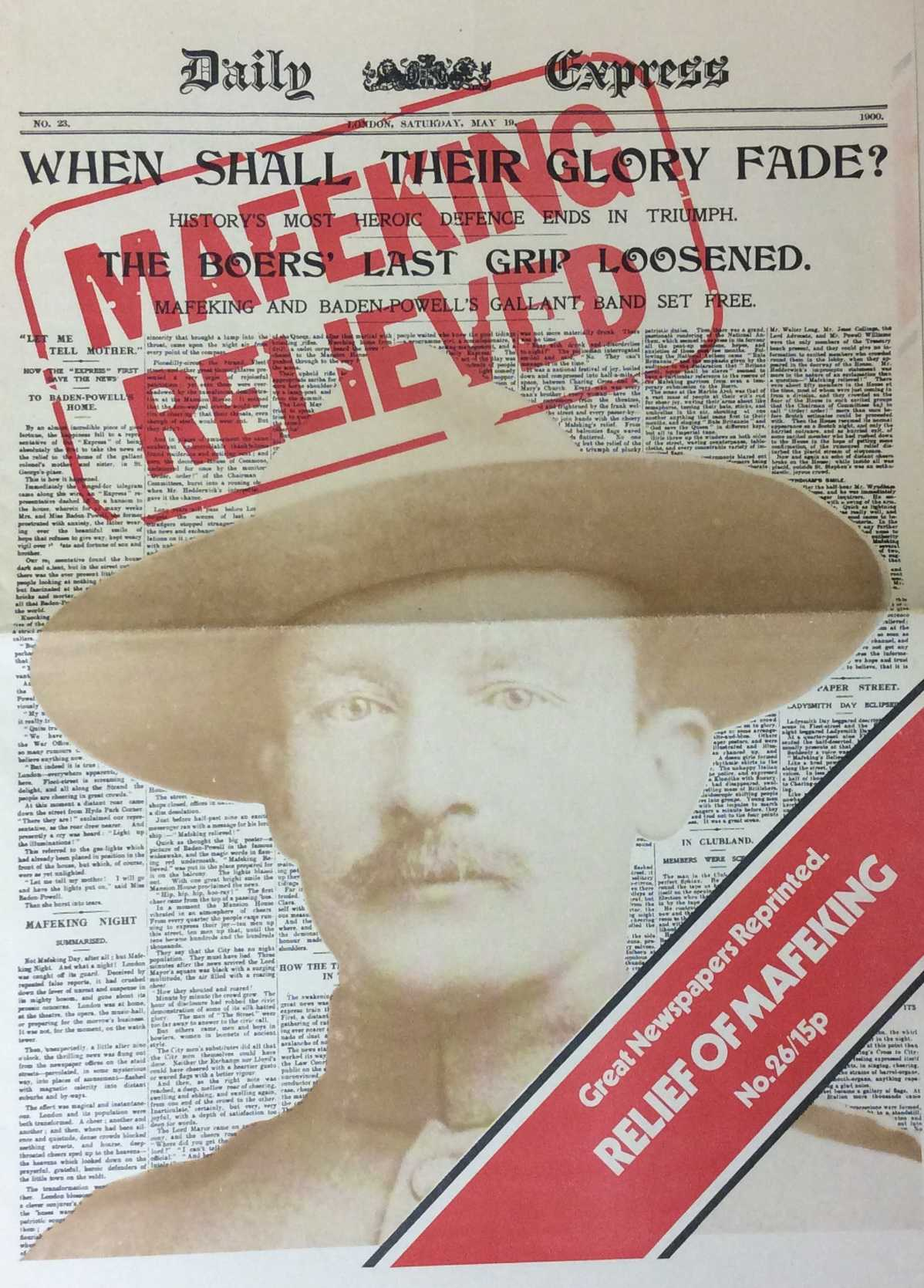 --- - The Relief of Mafeking. The Boer War. The Daily Express. Saturday, May 19th, 1900. Great Newspapers Reprinted, Number 26.