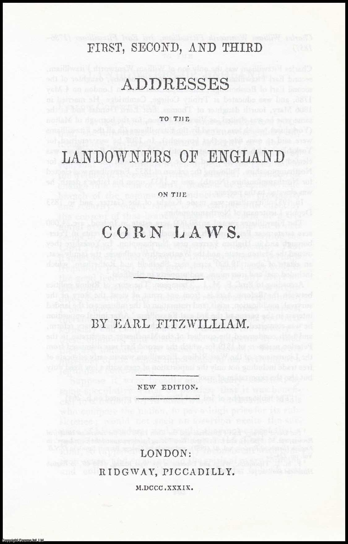 EARL FITZWILLIAM - [Corn Laws] First, Second, and Third Addresses to the Landowners of England on the Corn Laws. 1839. A disbound facsimile article from a larger volume.