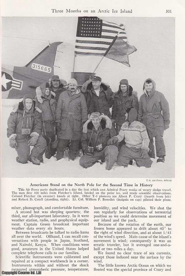FLETCHER, JOSEPH O. - Three Months on an Arctic Ice Island: Floating on a Glacial Fragment, U.S. Air Force Scientists Probe Top-of-the-World Mysteries Within 100 Miles of The Pole. An original article from the National Geographic Magazine, 1953.