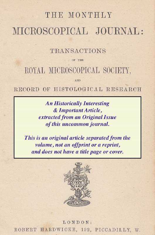 SLACK, HENRY J. - The Silicious Deposit in Pinnulariae. A rare original article from the Transactions of the Royal Microscopical Society, 1871.